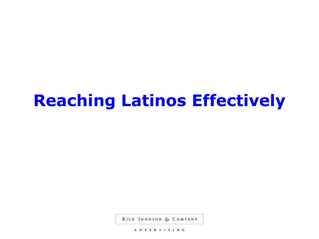 Reaching Latinos Effectively