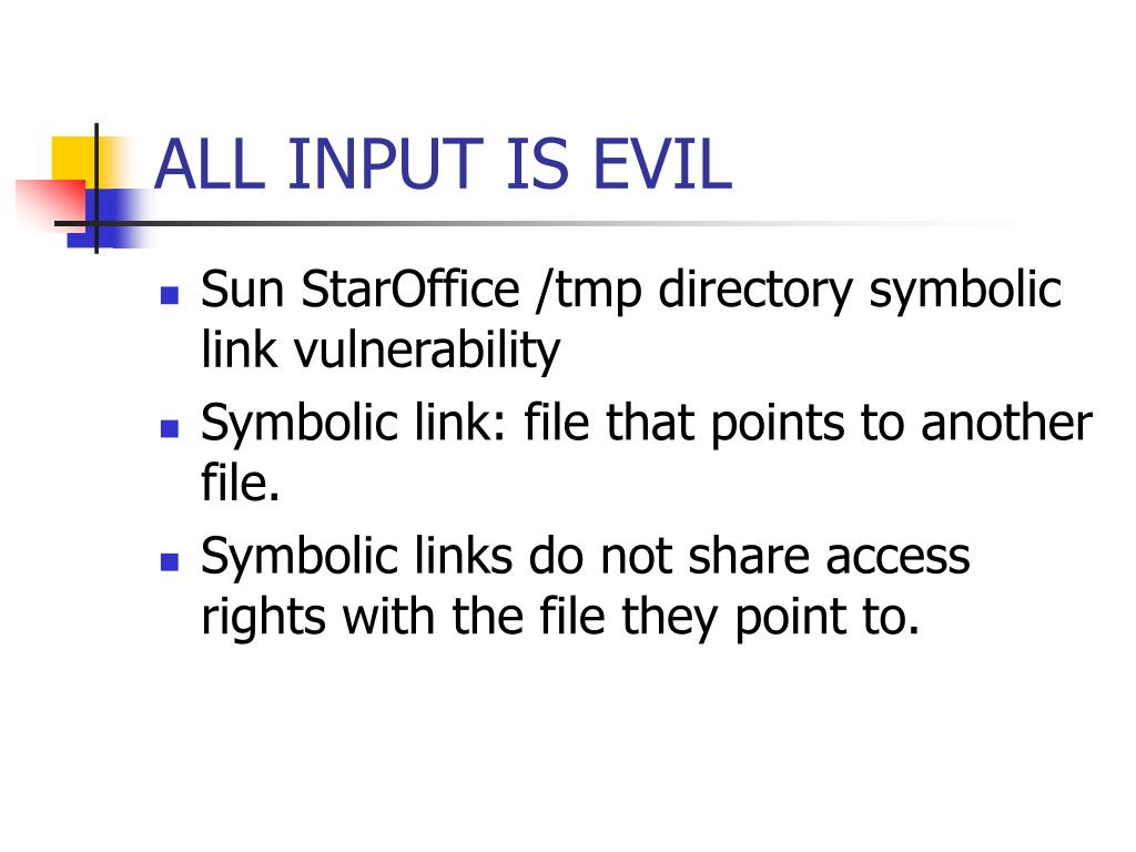 ALL INPUT IS EVIL