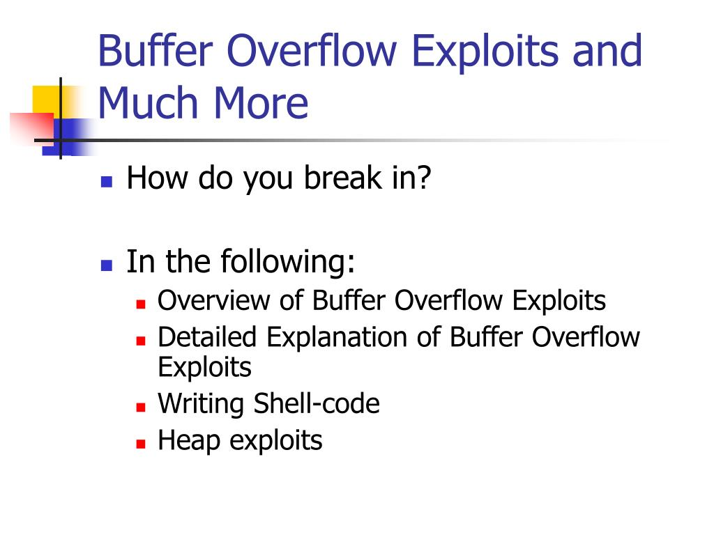 Buffer Overflow Exploits and Much More