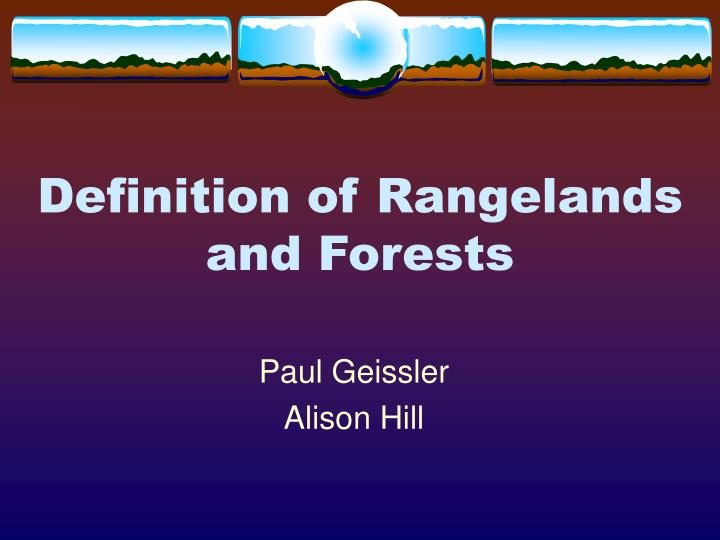 Definition of rangelands and forests l.jpg