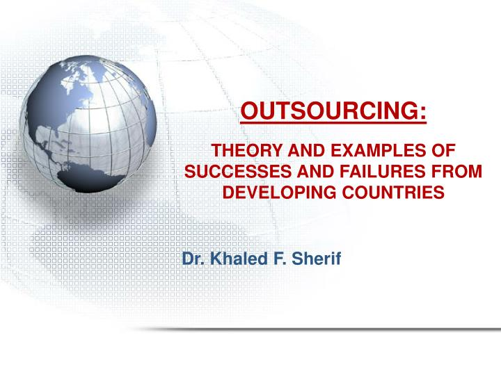 Outsourcing theory and examples of successes and failures from developing countries l.jpg