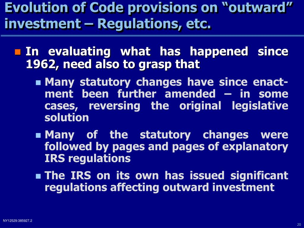 "Evolution of Code provisions on ""outward"" investment – Regulations, etc."
