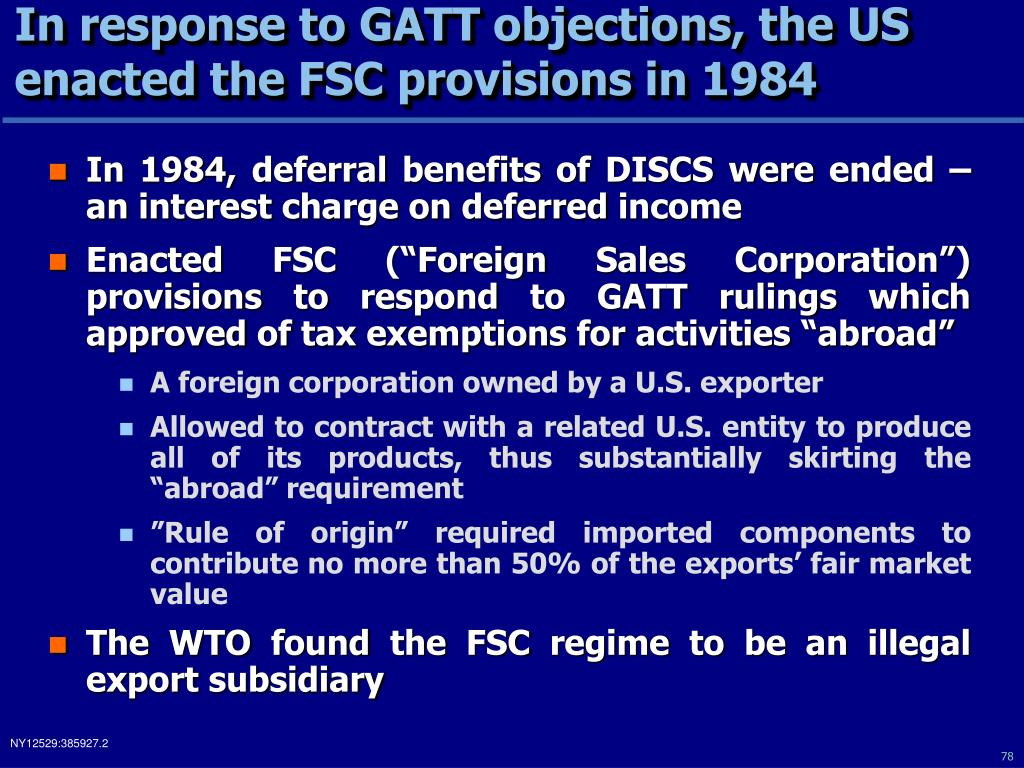 In response to GATT objections, the US enacted the FSC provisions in 1984
