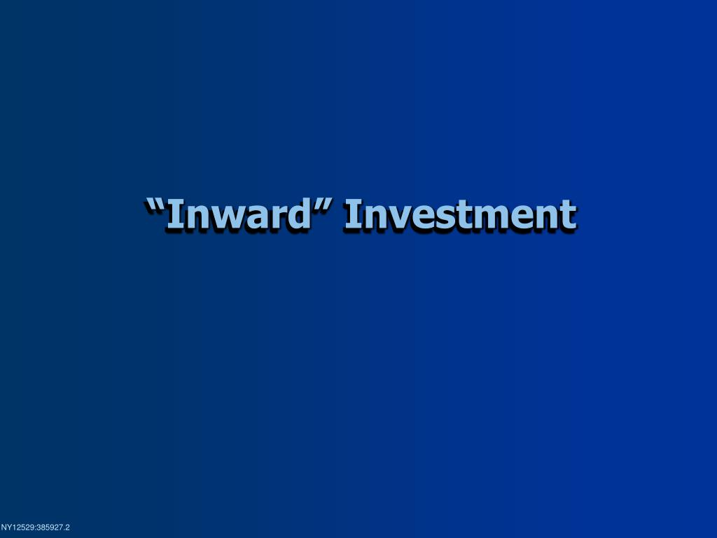 """Inward"" Investment"