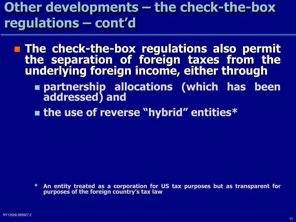 Other developments – the check-the-box regulations – cont'd