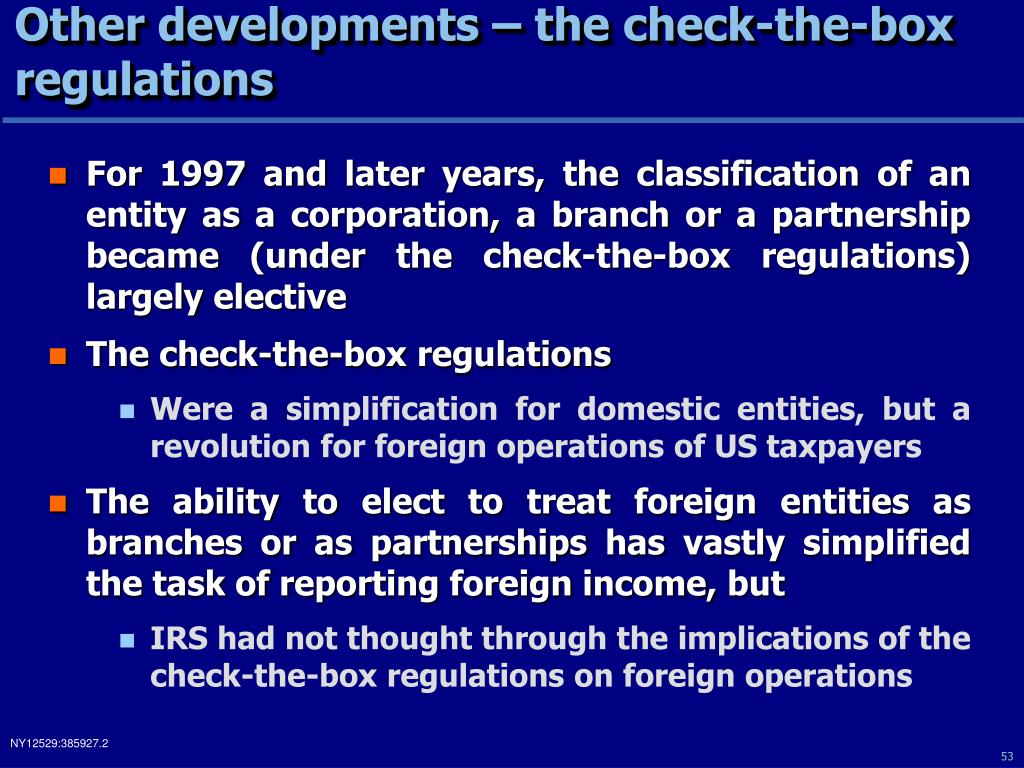 Other developments – the check-the-box regulations