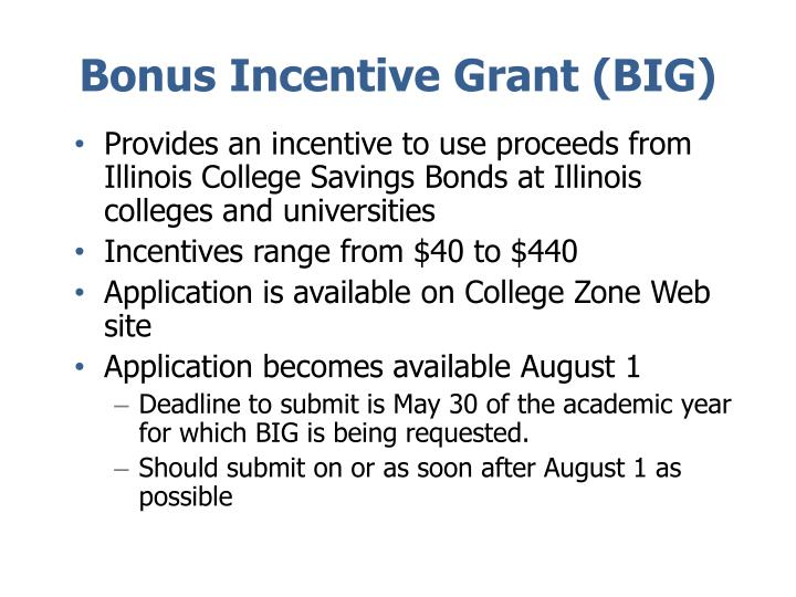 Bonus Incentive Grant (BIG)