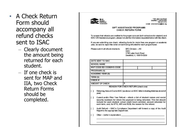 A Check Return Form should accompany all refund checks sent to ISAC