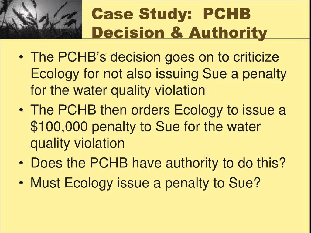 Case Study:  PCHB Decision & Authority