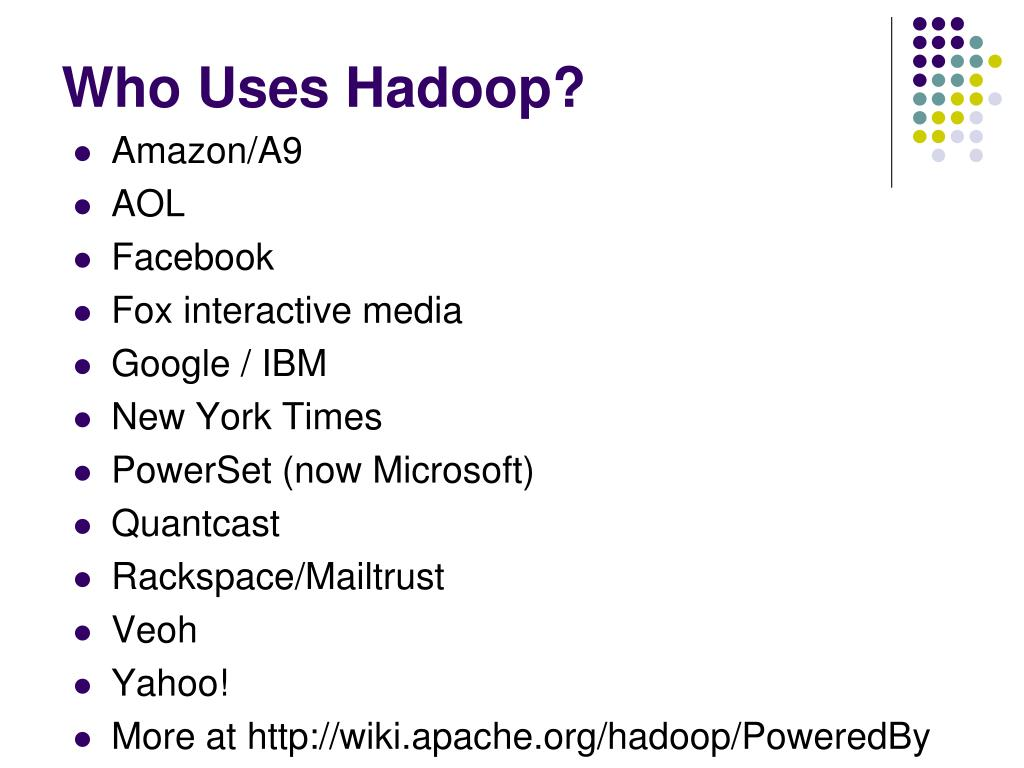 Who Uses Hadoop?