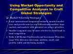 using market opportunity and competitive analyses to craft global strategies20