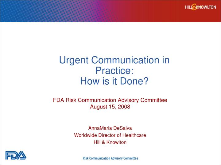 Urgent communication in practice how is it done
