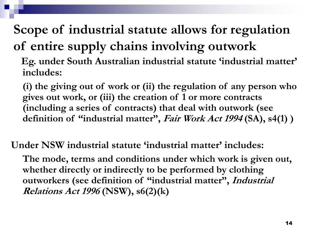 Scope of industrial statute allows for regulation of entire supply chains involving outwork