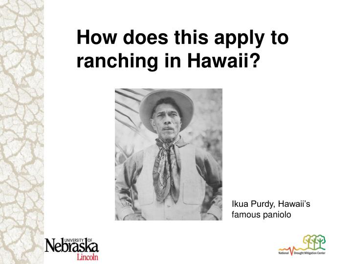 How does this apply to ranching in Hawaii?