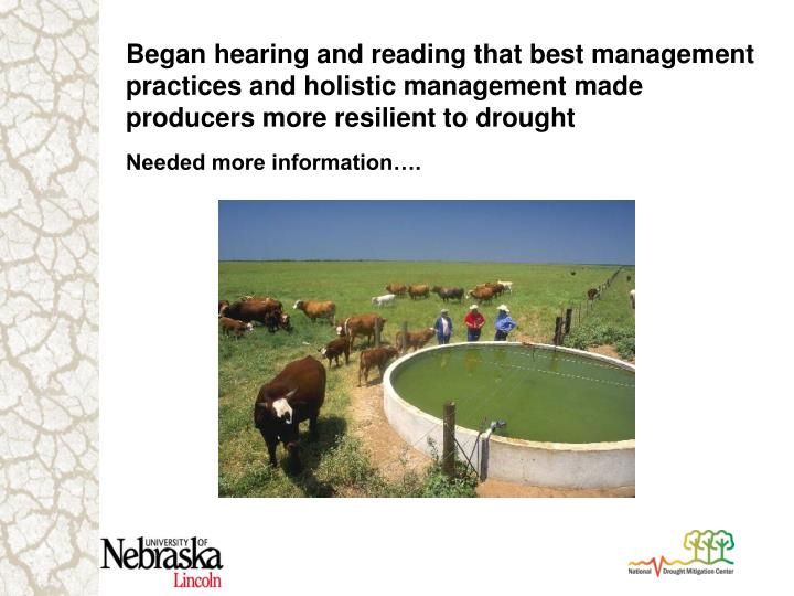 Began hearing and reading that best management practices and holistic management made producers more resilient to drought