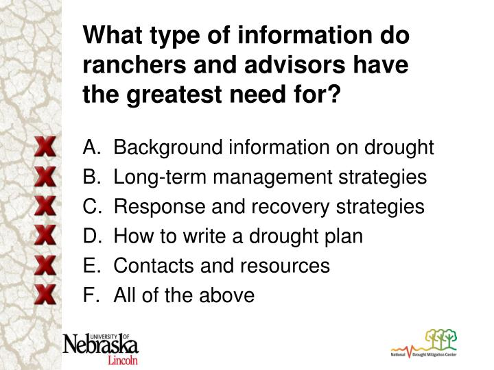 What type of information do ranchers and advisors have the greatest need for?