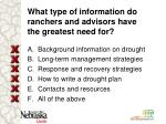 what type of information do ranchers and advisors have the greatest need for