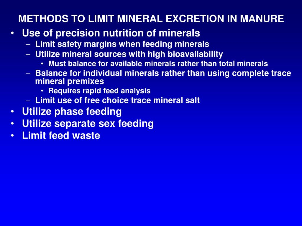 METHODS TO LIMIT MINERAL EXCRETION IN MANURE