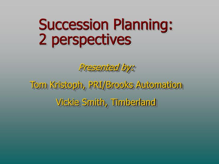 Succession planning 2 perspectives