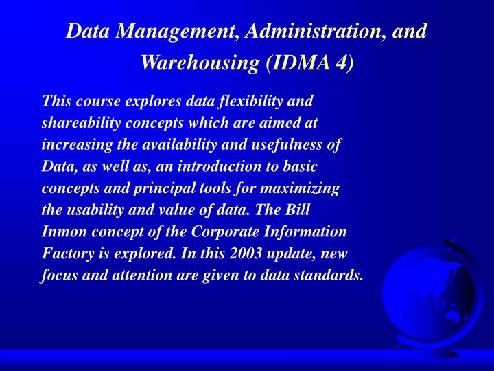 Data Management, Administration, and Warehousing (IDMA 4)