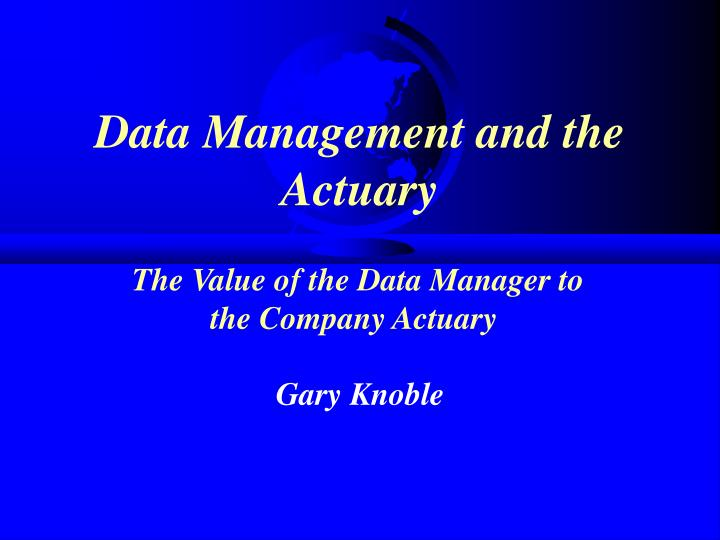 Data Management and the Actuary
