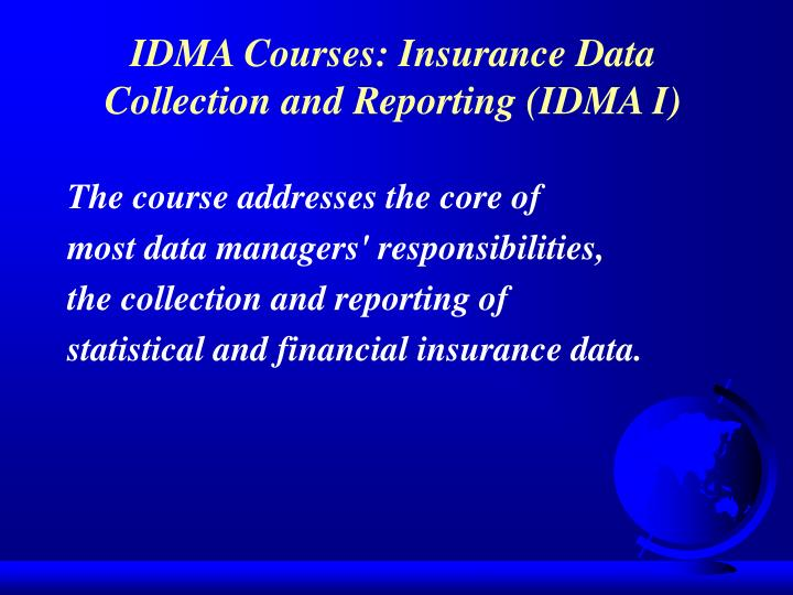 IDMA Courses: Insurance Data Collection and Reporting (IDMA I)