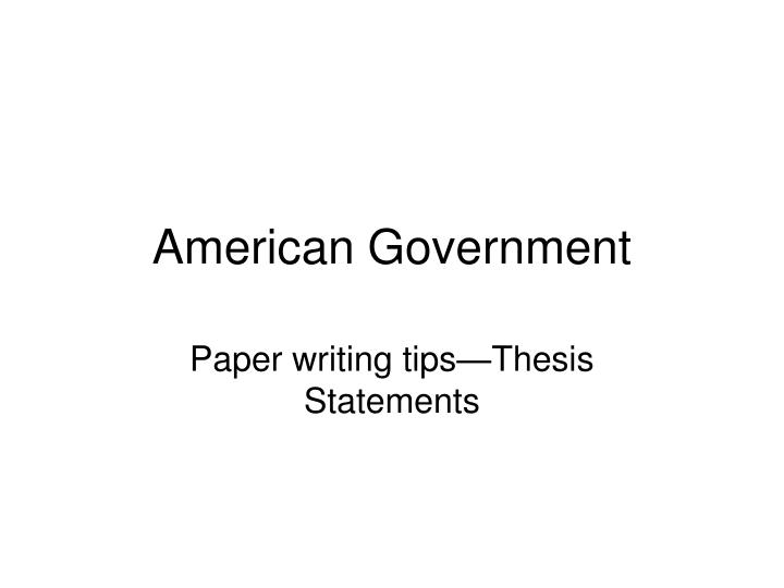 government thesis Essay declining trust in our government is the american people's trust in our government declining according to most people, it definitely is.