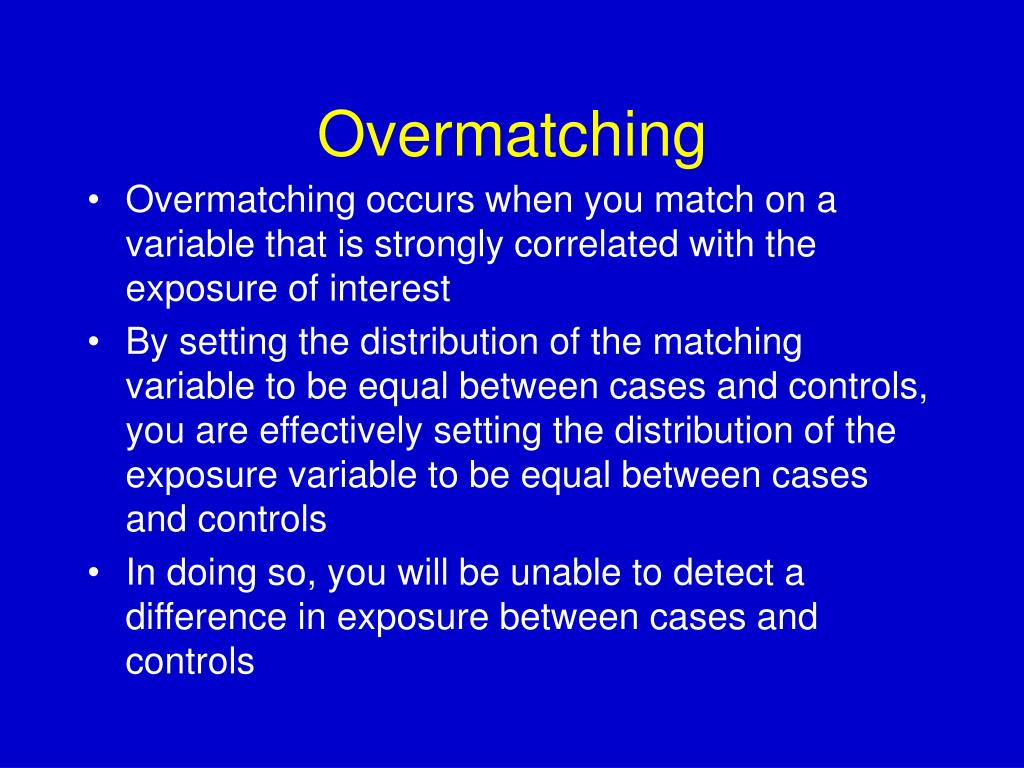 Overmatching