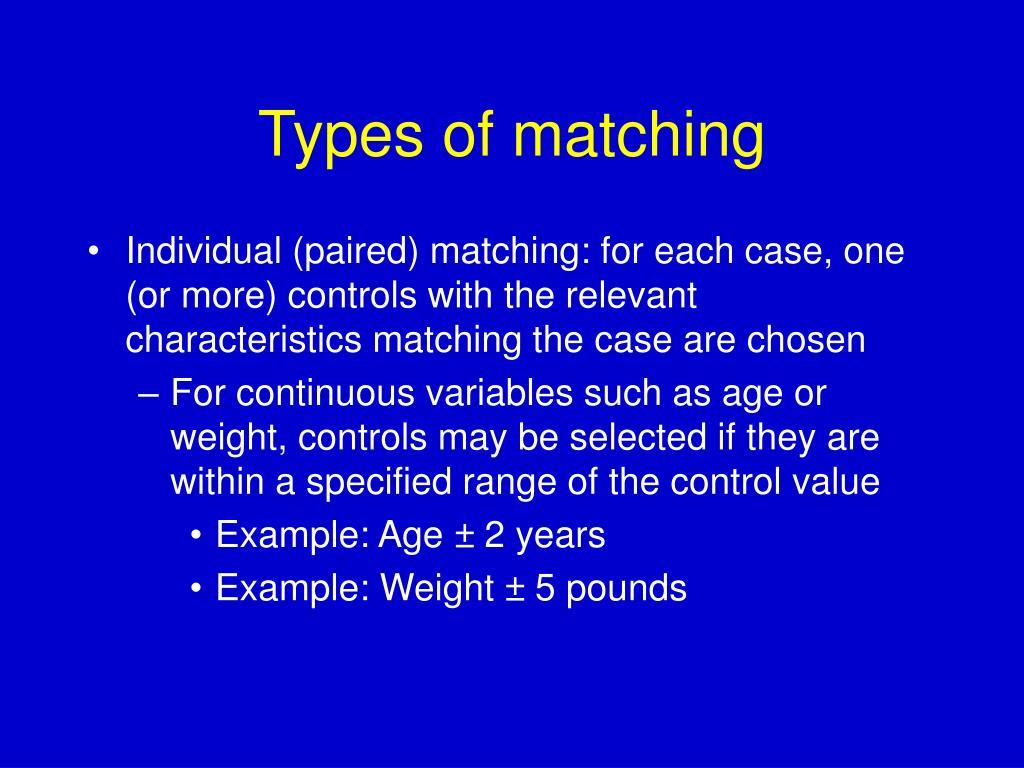 Types of matching