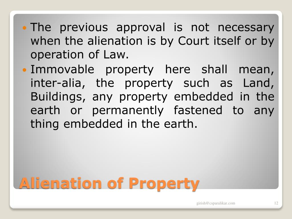 The previous approval is not necessary when the alienation is by Court itself or by operation of Law.