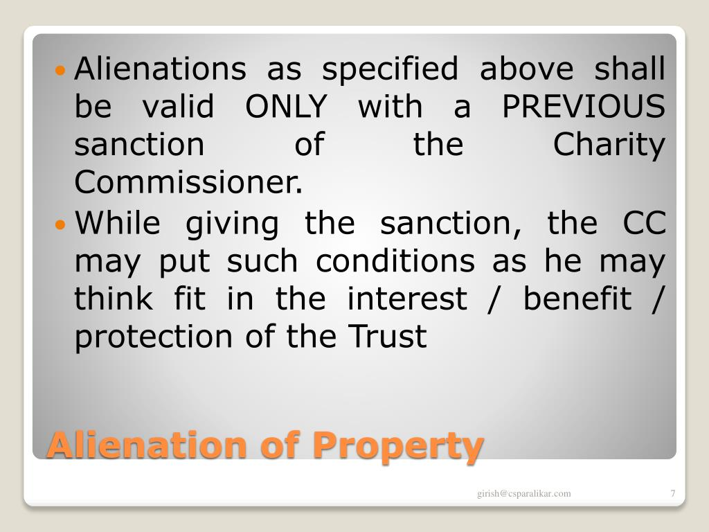 Alienations as specified above shall be valid ONLY with a PREVIOUS sanction of the Charity Commissioner.