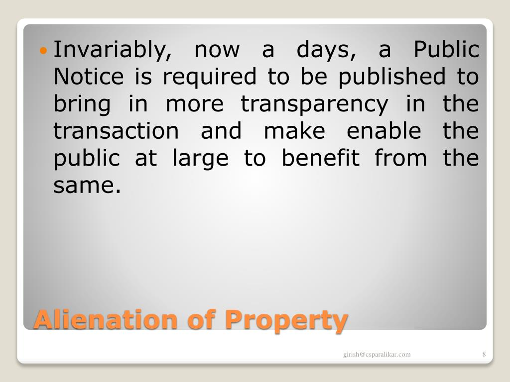 Invariably, now a days, a Public Notice is required to be published to bring in more transparency in the transaction and make enable the public at large to benefit from the same.