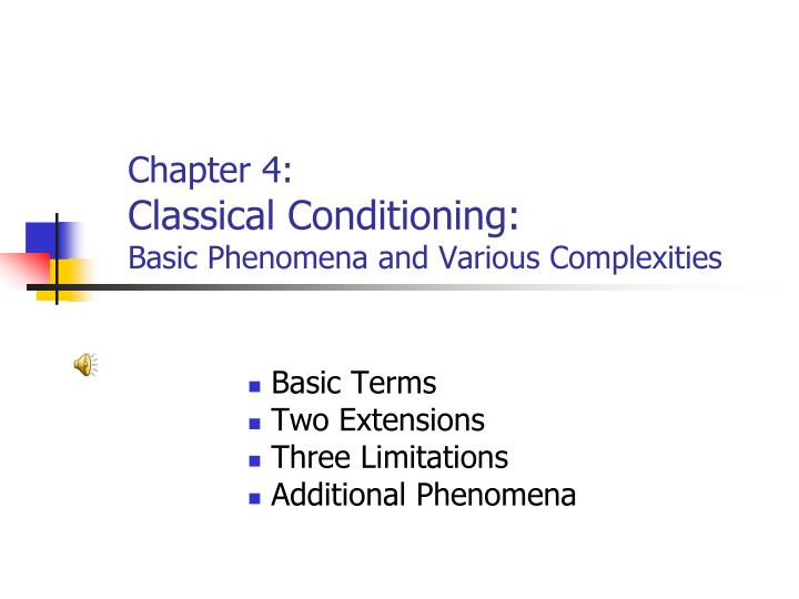 Chapter 4 classical conditioning basic phenomena and various complexities