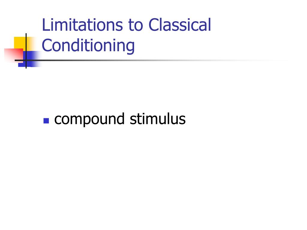 Limitations to Classical Conditioning