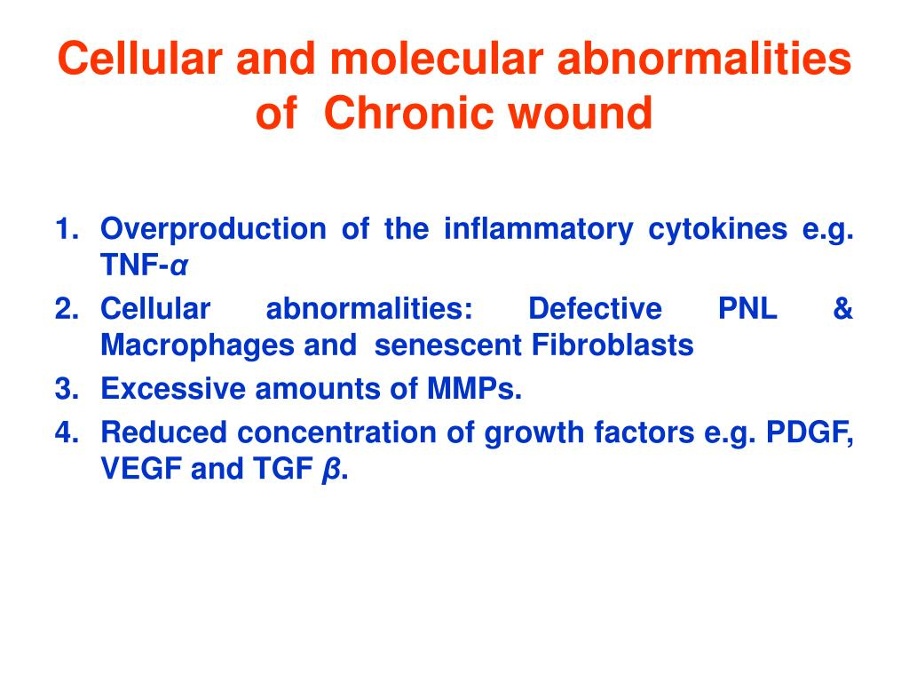 Cellular and molecular abnormalities of  Chronic wound