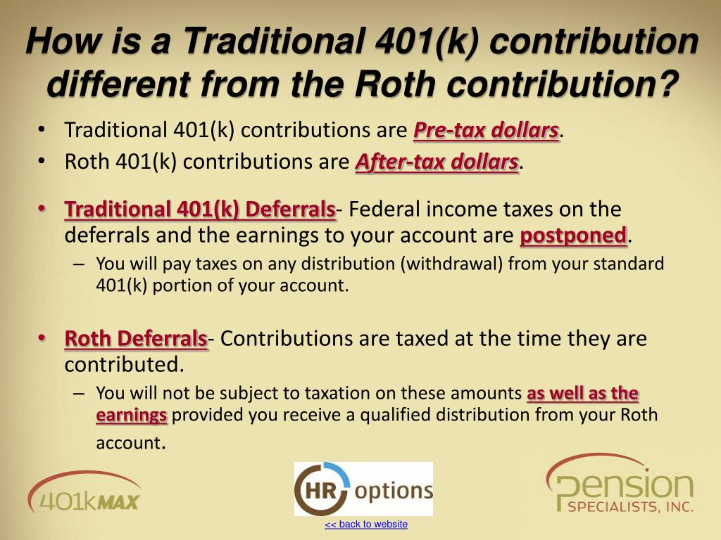 How is a Traditional 401(k) contribution different from the Roth contribution?