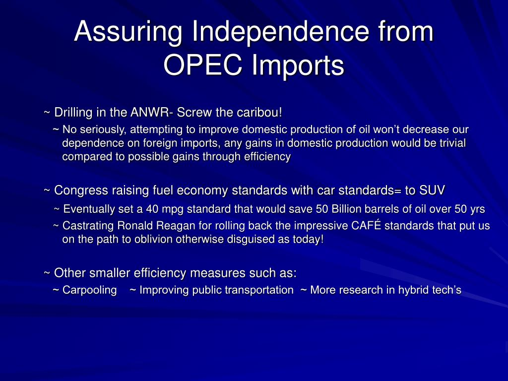 Assuring Independence from OPEC Imports