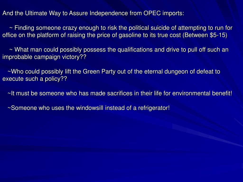 And the Ultimate Way to Assure Independence from OPEC imports: