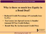 why is there so much less equity in a bond deal