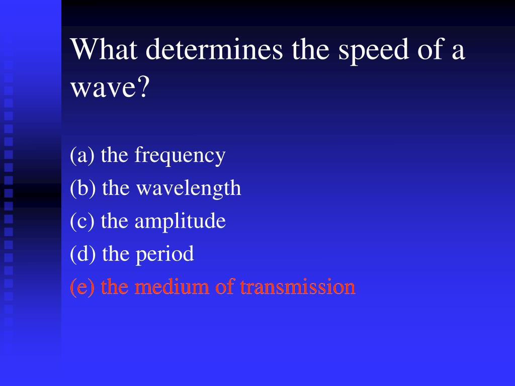 What determines the speed of a wave?