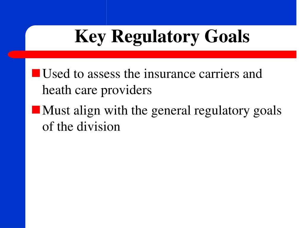 Key Regulatory Goals