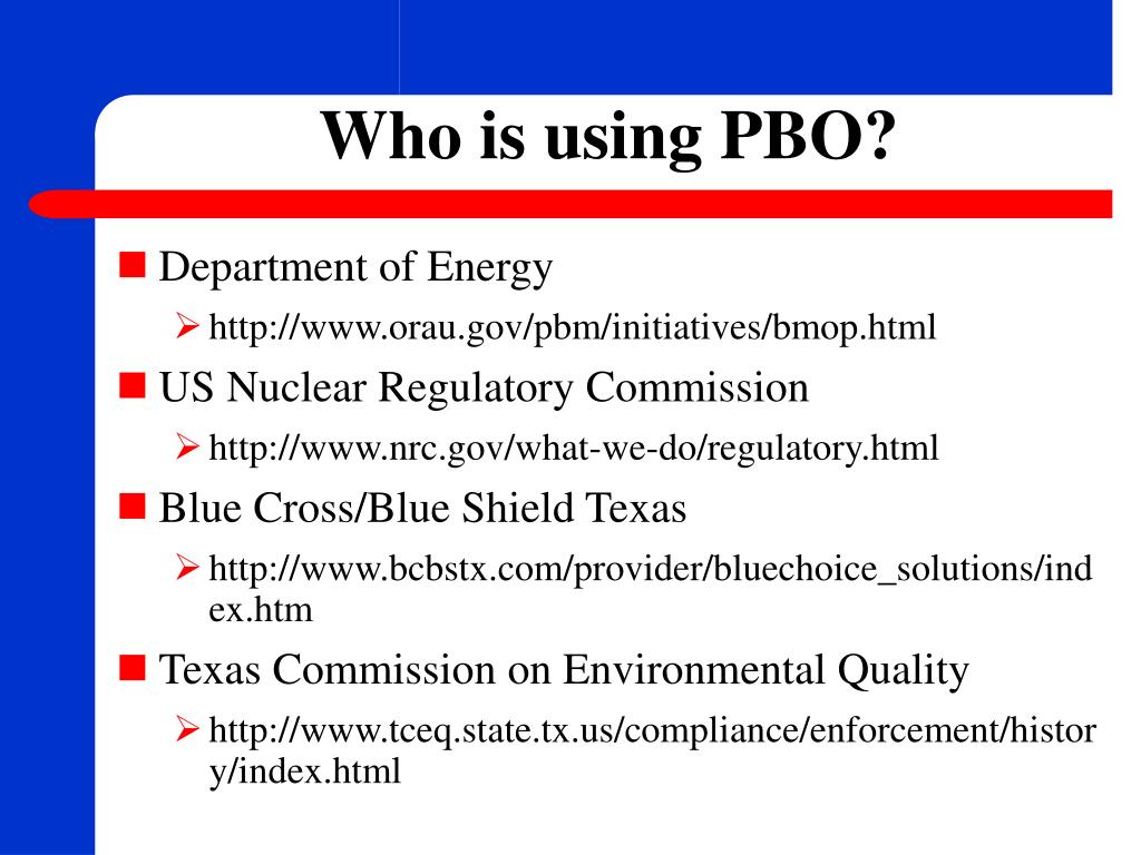 Who is using PBO?