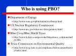 who is using pbo