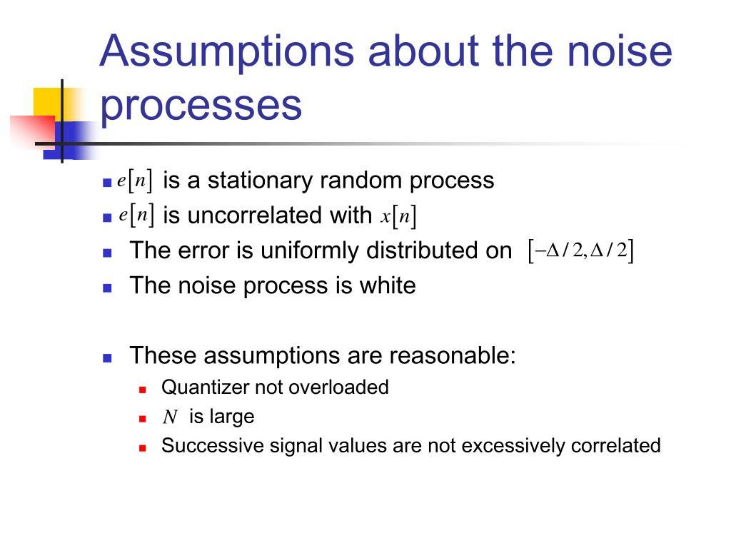 Assumptions about the noise processes