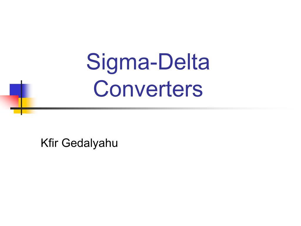 Sigma-Delta Converters