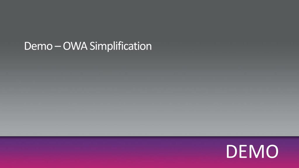 Demo – OWA Simplification