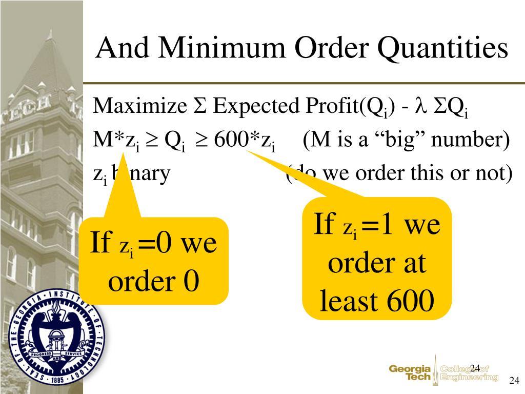 And Minimum Order Quantities
