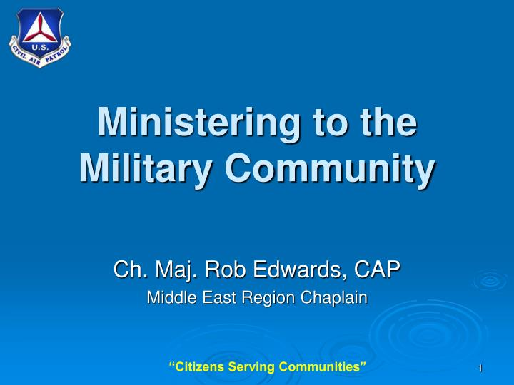 Ministering to the military community l.jpg