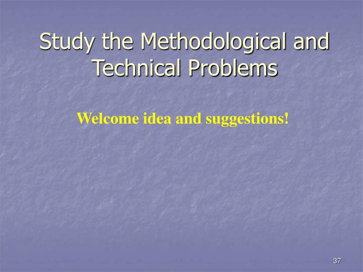 Study the Methodological and Technical Problems