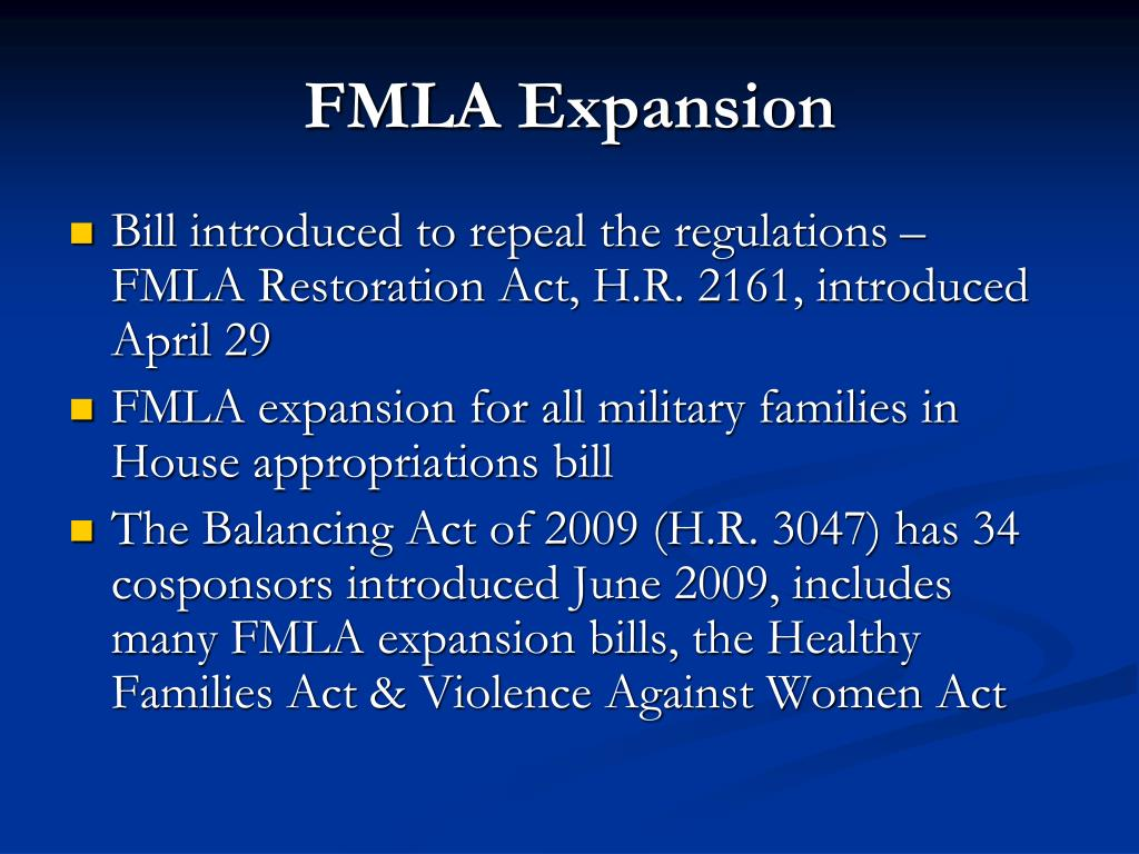 Bill introduced to repeal the regulations – FMLA Restoration Act, H.R. 2161, introduced April 29